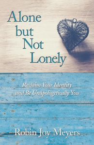 Alone but Not Lonely by Robin Joy Meyers